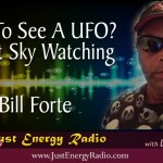 Want To See A UFO?  Night Sky Watching – Bill Forte