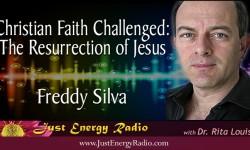 Christian Faith Challenged: The Resurrection of Jesus Freddy Silva