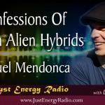 Confessions Of Human Alien Hybrids – Miguel Mendonca